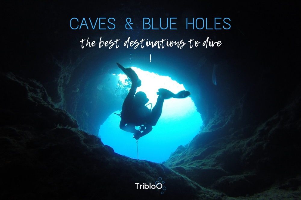 Caves and Blue holes, the best destinations